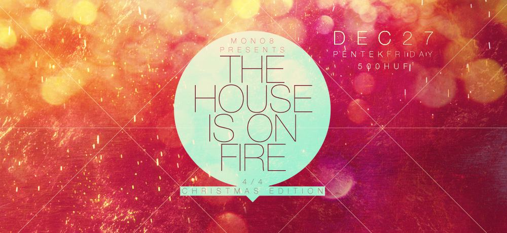 MONO8: The HOUSE is on FIRE